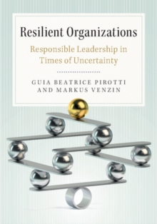 Resilient Organizations : Responsible Leadership in Times of Uncertainty, Hardback Book