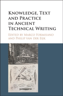 Knowledge, Text and Practice in Ancient Technical Writing, Hardback Book