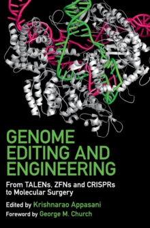 Genome Editing and Engineering : From TALENs, ZFNs and CRISPRs to Molecular Surgery, Hardback Book