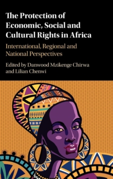 The Protection of Economic, Social and Cultural Rights in Africa : International, Regional and National Perspectives, Hardback Book