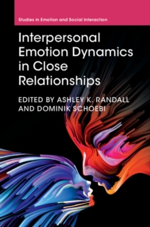 Studies in Emotion and Social Interaction : Interpersonal Emotion Dynamics in Close Relationships, Hardback Book