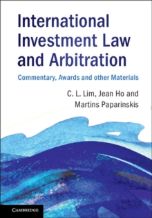 International Investment Law and Arbitration : Commentary, Awards and other Materials, Hardback Book