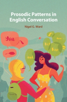 Prosodic Patterns in English Conversation, Hardback Book