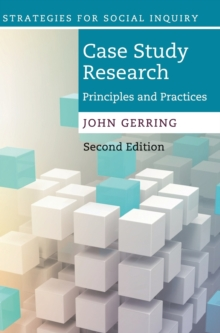 Strategies for Social Inquiry : Case Study Research: Principles and Practices, Hardback Book