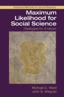 Maximum Likelihood for Social Science : Strategies for Analysis, Hardback Book