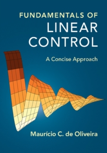 Fundamentals of Linear Control : A Concise Approach, Hardback Book