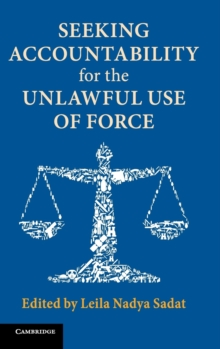 Seeking Accountability for the Unlawful Use of Force, Hardback Book