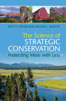 The Science of Strategic Conservation : Protecting More with Less, Hardback Book