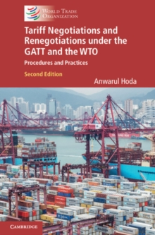 Tariff Negotiations and Renegotiations under the GATT and the WTO : Procedures and Practices, Hardback Book