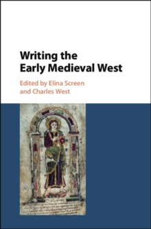 Writing the Early Medieval West, Hardback Book
