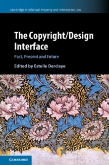 The Copyright/Design Interface : Past, Present and Future, Hardback Book