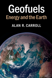 Geofuels : Energy and the Earth, Paperback / softback Book