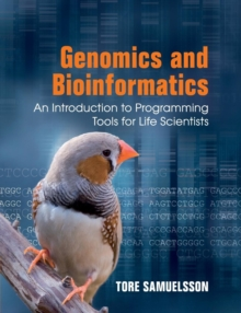 Genomics and Bioinformatics : An Introduction to Programming Tools for Life Scientists, Paperback / softback Book