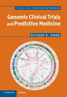 Practical Guides to Biostatistics and Epidemiology : Genomic Clinical Trials and Predictive Medicine, Paperback / softback Book