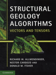 Structural Geology Algorithms : Vectors and Tensors, Paperback / softback Book