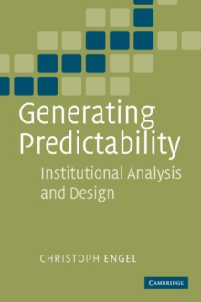 Generating Predictability : Institutional Analysis and Design, Paperback / softback Book