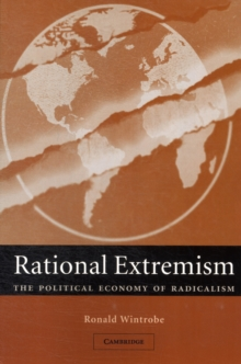 Rational Extremism : The Political Economy of Radicalism, Paperback / softback Book