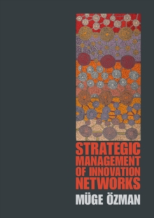 Strategic Management of Innovation Networks, Paperback / softback Book