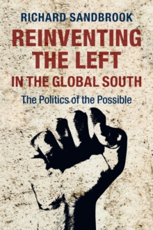 Reinventing the Left in the Global South : The Politics of the Possible, Paperback / softback Book