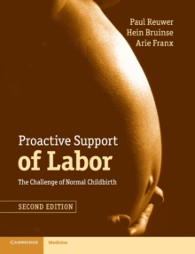 Proactive Support of Labor : The Challenge of Normal Childbirth, Paperback Book