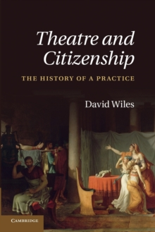 Theatre and Citizenship : The History of a Practice, Paperback / softback Book