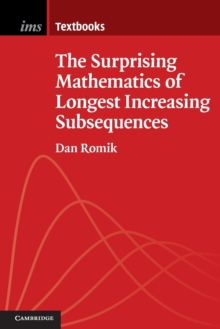 The Surprising Mathematics of Longest Increasing Subsequences, Paperback / softback Book