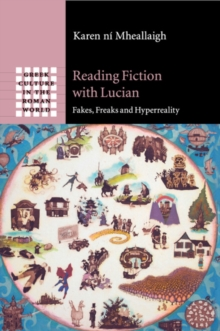 Reading Fiction with Lucian : Fakes, Freaks and Hyperreality, Paperback / softback Book