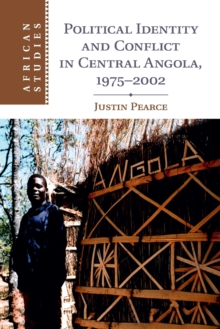 Political Identity and Conflict in Central Angola, 1975-2002, Paperback Book