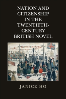 Nation and Citizenship in the Twentieth-Century British Novel, Paperback Book