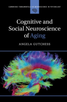 Cognitive and Social Neuroscience of Aging, Paperback / softback Book