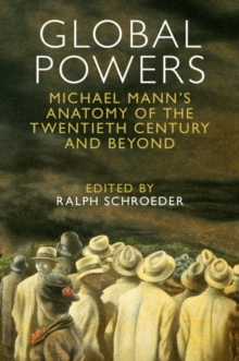 Global Powers : Michael Mann's Anatomy of the Twentieth Century and Beyond, Paperback Book
