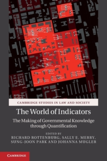 The World of Indicators : The Making of Governmental Knowledge through Quantification, Paperback / softback Book