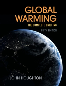 Global Warming : The Complete Briefing, Paperback Book