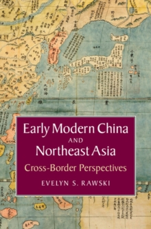 Asian Connections : Early Modern China and Northeast Asia: Cross-Border Perspectives, Paperback / softback Book