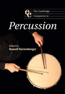 Cambridge Companions to Music : The Cambridge Companion to Percussion, Paperback / softback Book
