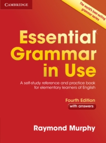 Essential Grammar in Use with Answers : A Self-Study Reference and Practice Book for Elementary Learners of English, Paperback Book