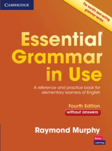 Essential Grammar in Use Without Answers : A Reference and Practice Book for Elementary Learners of English, Paperback Book