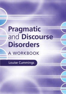 Pragmatic and Discourse Disorders : A Workbook, Paperback / softback Book