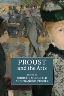 Proust and the Arts, Paperback / softback Book