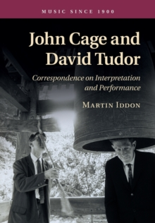 John Cage and David Tudor : Correspondence on Interpretation and Performance, Paperback / softback Book