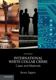 International White Collar Crime : Cases and Materials, Paperback / softback Book