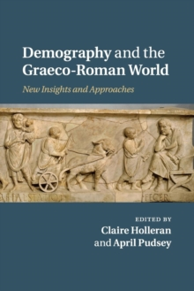 Demography and the Graeco-Roman World : New Insights and Approaches, Paperback / softback Book