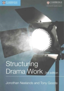Cambridge International Examinations : Structuring Drama Work: 100 Key Conventions for Theatre and Drama, Paperback / softback Book