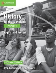 History for the IB Diploma Paper 1 Rights and Protest, Paperback Book