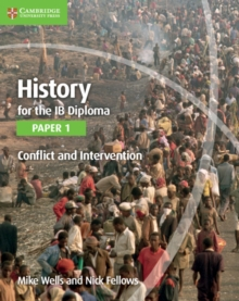 IB Diploma : History for the IB Diploma Paper 1 Conflict and Intervention, Paperback / softback Book