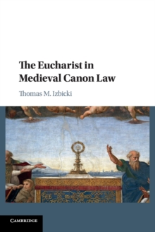 The Eucharist in Medieval Canon Law, Paperback / softback Book