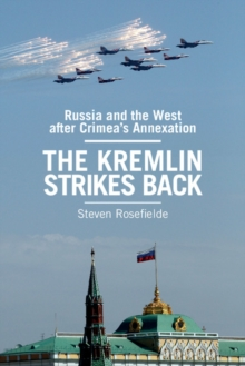 The Kremlin Strikes Back : Russia and the West After Crimea's Annexation, Paperback / softback Book
