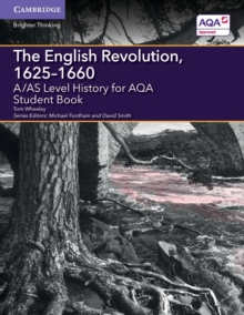 A/AS Level History for AQA The English Revolution,  1625-1660 Student Book, Paperback / softback Book