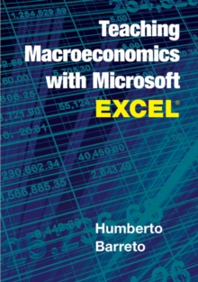 Teaching Macroeconomics with Microsoft Excel (R), Paperback / softback Book