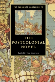 The Cambridge Companion to the Postcolonial Novel, Paperback Book